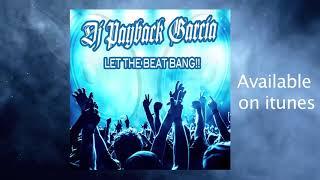 Dj Payback Garcia  - Let The Beat Bang ( House Music  EDM )