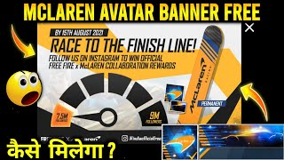 McLaren avatar banner free| race to the finish time| free fire new event