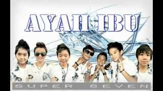 Gambar cover Super 7 Ayah Ibu Lyrics   YouTube