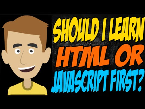 Should I Learn HTML Or JavaScript First?