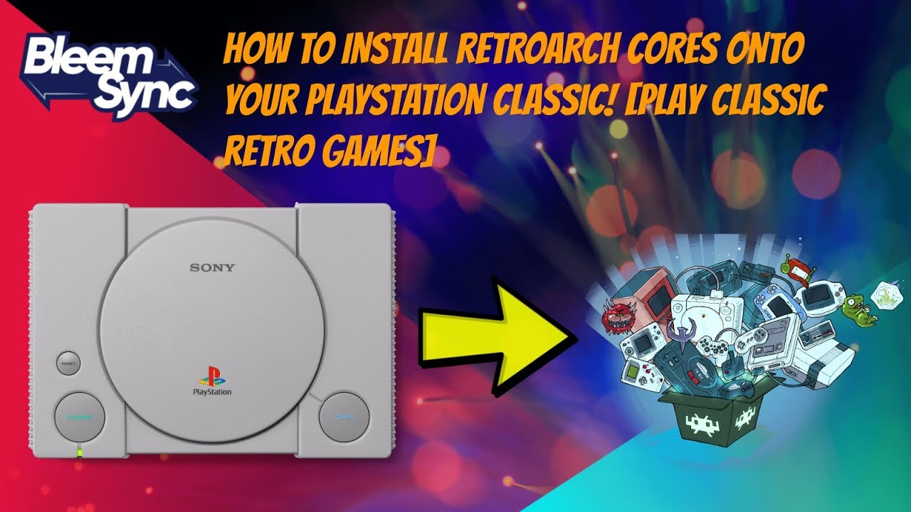 How To Install RetroArch Cores Onto Your PlayStation Classic! [Play Classic  Retro Games!]