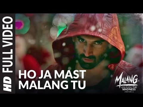Ho Ja Mast Malang Tu Full Video |  MALANG | Aditya Roy Kapur, Disha Patani, Anil Kapoor, Kunal Kemmu