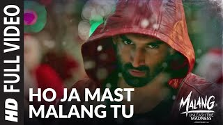 Gambar cover Ho Ja Mast Malang Tu Full Video |  MALANG | Aditya Roy Kapur, Disha Patani, Anil Kapoor, Kunal Kemmu