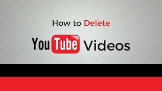 How To Delete YouTube Videos