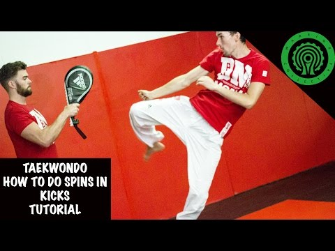 Taekwondo How To Do Spins In Kicks Tutorial