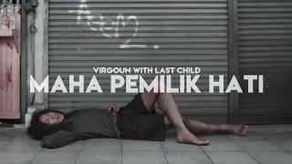 Virgoun with last child - Maha pemilik hati