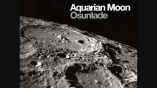 Osunlade - Aquarian Moon
