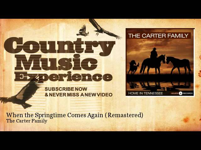the-carter-family-when-the-springtime-comes-again-remastered-country-music-experience-country-music-experience