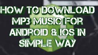 How to download MP3 music for Android & ios on very simple way.mp3