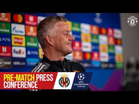 Pre-Match Press Conference | Ole Gunnar Solskjaer | Manchester United v Villarreal