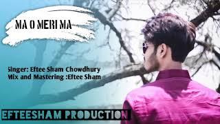 Ma o meri ma Unplugged version  \Eftee Sham Chowdhury
