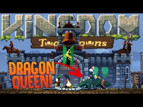 A Queen And Her Dragon - Invading All The Lands - Kingdom Two Crowns Gameplay