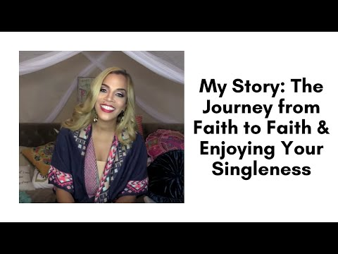 My Story: The Journey from Faith to Faith & Enjoying Your Singleness Mp3