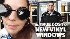 The True Cost of New Vinyl Windows