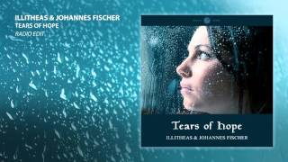 illitheas & Johannes Fischer - Tears of Hope (Radio Edit)