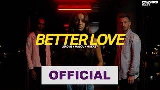 Miniatura do vídeo Jerome x Malou x MOKABY - Better Love (Official Video 4K)