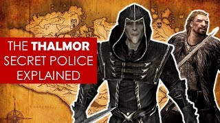 The Thalmor Gestapo EXPLAINED [ The only good Thalmor is a dead Thalmor ]