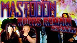 MASTODON Roots Remain Reaction!!!