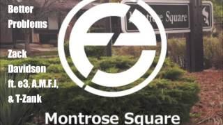 "Zack Davidson - ""Better Problems"" - ft. e3, A.M.F.J., & T-Zank - Track 14 (Montrose Square Vol. 1)"