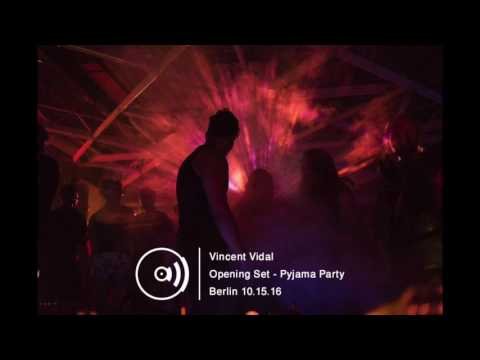 Vincent Vidal - Pyjama Party (Berlin - 10/15/2016)