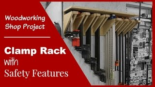 Clamp Rack with Safety Features - Woodworking Shop Project