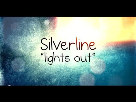 "Silverline - ""Lights Out"" Lyric Video 