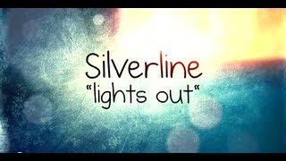 Silverline - Lights Out Lyric Video  New Album Out Now