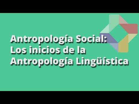 Los inicios de la Antropología Lingüística - Antropología Social - Educatina