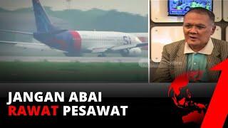 Jangan Abai Rawat Pesawat | CoverstoryOne