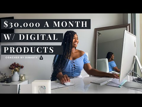 How I Make $30,000 a Month W/ Digital Products