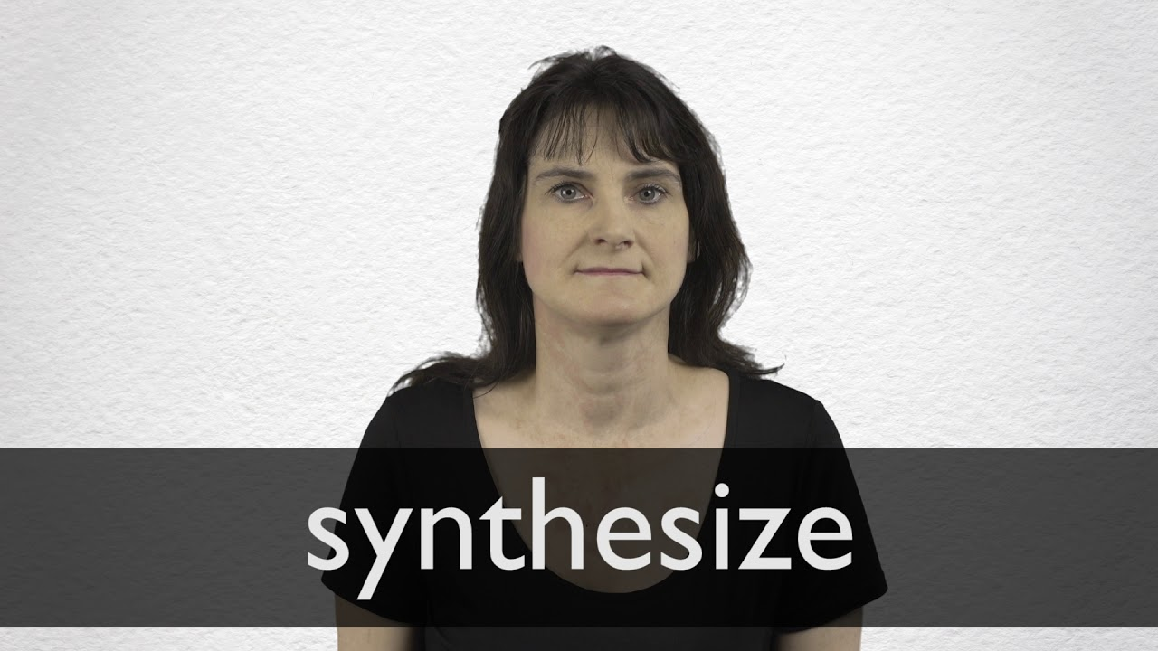 how to pronounce synthesize
