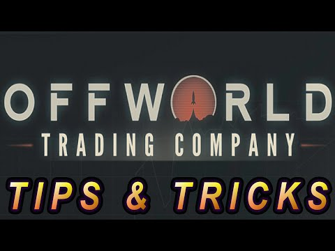 Off World Trading Company: Tips and Tricks
