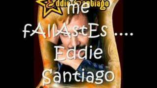 Watch Eddie Santiago Me Fallaste video