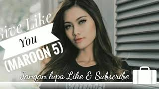 Download lagu Give Like You by(maroon 5) Lagu barat Populer 2019