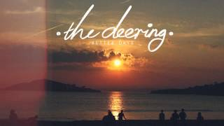 The Deering - Better Days (Official Audio)