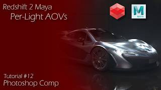 Redshift 2 Maya - Tutorial #12 - Per Light AOVs & Photoshop Compositing