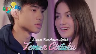 Download Devano Danendra Feat Aisyah Aqilah - Teman Cintaku  (Official Music Video)