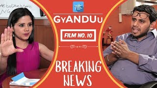 PDT GyANDUu | Film no.10 Breaking News : Short Viral Film Series PDT : News Channels : heypdt