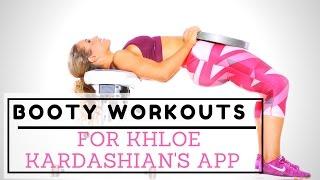 Making booty building videos for Khloe Kardashian's APP