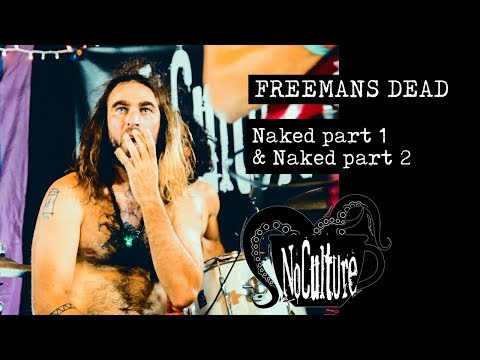 Freemans Dead - Naked parts 1 and 2 | Live @ No Culture