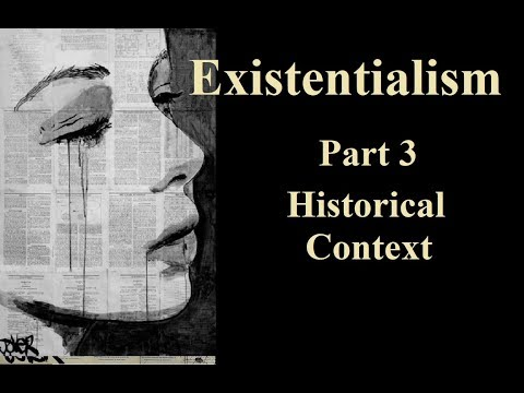 Existentialism: An Introduction, Part 3 - Historical Context