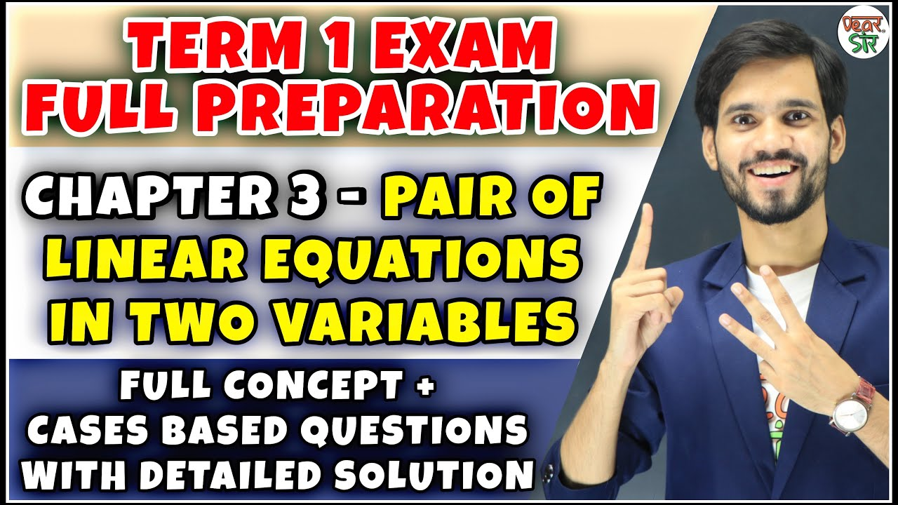 Linear Equations In Two Variables | Class 10 Maths Chapter 3 | Full Concept/Solution/Algebra