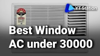 7 Best Window & Split Air Conditioners under 30000 in India 2019 Latest, New & Top AC