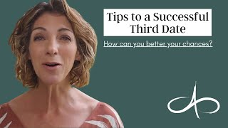 Tips to a Successful Third Date | Allana Pratt, Dating and Relationship Expert