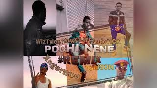 Pochi nene Remix WizTyler,Thugcliff,Ludovick,XngerBoG na Tahffson