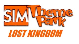 Sim Theme Park - Lost Kingdom
