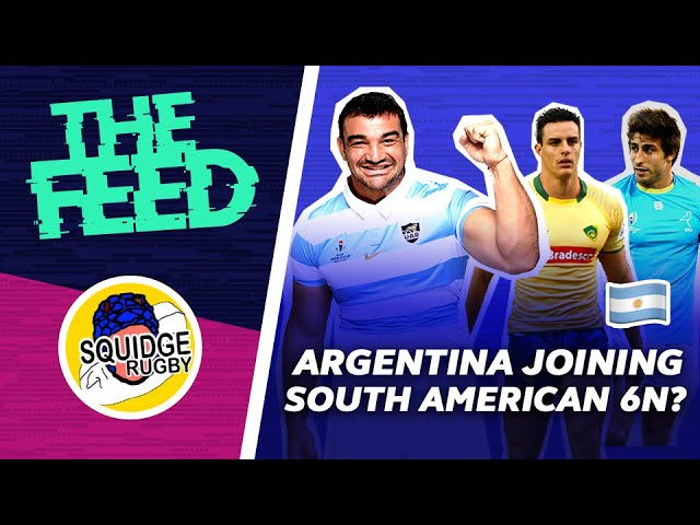 South American Six Nations for Argentina? 👀 | The Feed | Ep 17