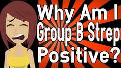 Why Am I Group B Strep Positive?