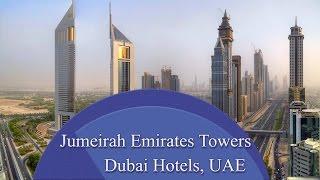 Jumeirah Emirates Towers - Dubai Hotels, UAE