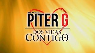 Piter-G - Dos vidas contigo (Prod. por Piter-G) (Video lyric)